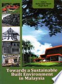 Towards a Sustainable Built Environment in Malaysia Book