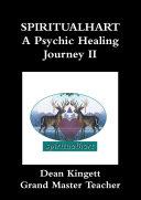 Spiritualhart A Psychic Healing journey II