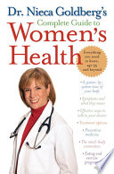 Dr  Nieca Goldberg s Complete Guide to Women s Health