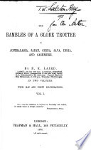 The Rambles Of A Globe Trotter In Australasia Japan China Java India And Cashmere