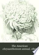 The American Chrysanthemum Annual  1895 Book PDF