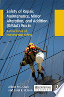 Safety of Repair  Maintenance  Minor Alteration  and Addition  RMAA  Works