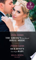 The Greek s Duty Bound Royal Bride   Her Boss s One Night Baby  The Greek s Duty Bound Royal Bride   Her Boss s One Night Baby  Mills   Boon Modern