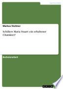 Schillers Maria Stuart: ein erhabener Charakter?