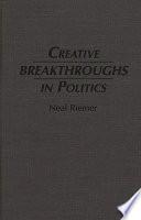 Creative Breakthroughs in Politics