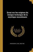 Essai Sur Les Origines Du Lexique Technique de la Mystique Musulmane ebook