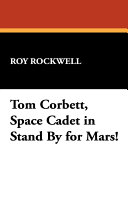 Free Download Tom Corbett, Space Cadet in Stand by for Mars! Book