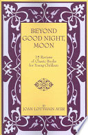 Beyond Good Night  Moon   75 Reviews of Classic Books for Young Children