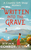 Written into the Grave (A Country Gift Shop Cozy Mystery series, Book 3) Book