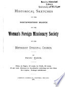 Historical Sketches of the Northwestern Branch of the Woman s Foreign Missionary Society of the Methodist Episcopal Church
