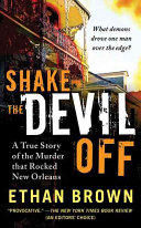 Shake the Devil Off: A True Story of the Murder that Rocked ...
