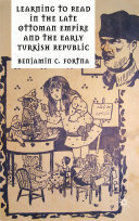 Learning to Read in the Late Ottoman Empire and the Early Turkish Republic