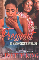 Pregnant By My Mother S Husband
