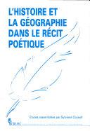 L'histoire et la géographie dans le récit poétique
