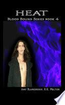 Heat (Blood Bound Book 4)