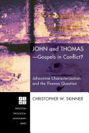 John and Thomas  Gospels in Conflict
