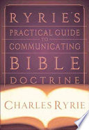 Ryrie s Practical Guide to Communicating Bible Doctrine