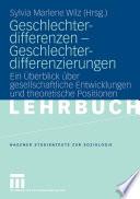Geschlechterdifferenzen - Geschlechterdifferenzierungen  : Ein Überblick über gesellschaftliche Entwicklungen und theoretische Positionen.