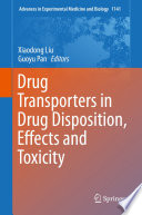 Drug Transporters in Drug Disposition  Effects and Toxicity