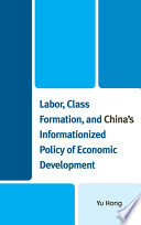 Labor  Class Formation  and China s Informationized Policy of Economic Development