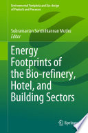 Energy Footprints of the Bio refinery  Hotel  and Building Sectors