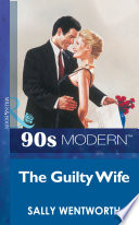 The Guilty Wife  Mills   Boon Vintage 90s Modern