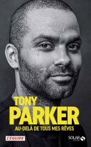 Tony Parker, Au-delà de tous mes rêves Pdf/ePub eBook