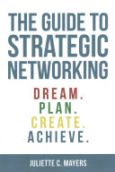 The Guide to Strategic Networking