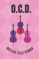 OCD Obsessive Cello Disorder