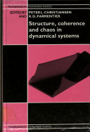 Structure, Coherence and Chaos in Dynamical Systems