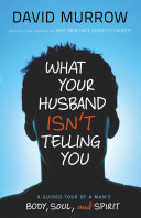 What Your Husband Isn t Telling You