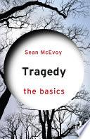 Tragedy  The Basics