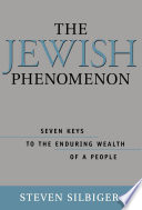 """""""The Jewish Phenomenon: Seven Keys to the Enduring Wealth of a People"""" by Steve Silbiger"""