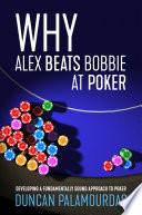 Why Alex Beats Bobbie at Poker