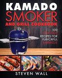 Kamado Smoker and Grill Cookbook Book