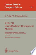 Vdm 91 Formal Software Development Methods 4th International Symposium Of Vdm Europe Noordwijkerhout The Netherlands October 21 25 1991 Proceedings