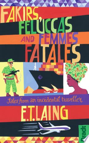 Download Fakirs, Feluccas and Femmes Fatales Free Books - Dlebooks.net