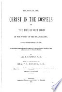 Christ In The Gospels Or The Life Of Our Lord In The Words Of The Evangelists