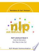 NLP mit Weisheit, NLP-Lehrbuch Band 3, Ziele & Motivation