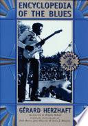 """""""Encyclopedia of the Blues"""" by Gérard Herzhaft, Brigitte Debord"""