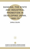 Banking  The State and Industrial Promotion in Developing Japan  1900 73