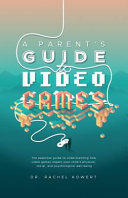 A Parent s Guide to Video Games
