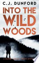 Into The Wild Woods