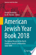 """American Jewish Year Book 2018: The Annual Record of the North American Jewish Communities Since 1899"" by Arnold Dashefsky, Ira M. Sheskin"