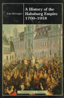 A History of the Habsburg Empire  1700 1918