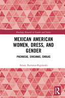 Mexican American Women  Dress and Gender