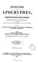 Dictionnaire des Apocryphes, ou, Collection de tous les livres apocryphes