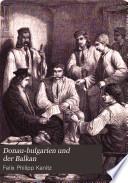 Donau-Bulgarien und der Balkan