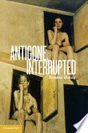 Antigone  Interrupted Book PDF