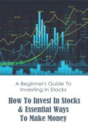 A Beginner s Guide To Investing In Stocks